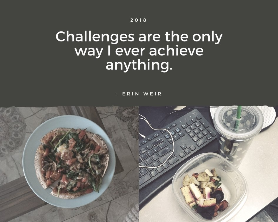 Challenges are the Only Way I Ever Achieve Anything