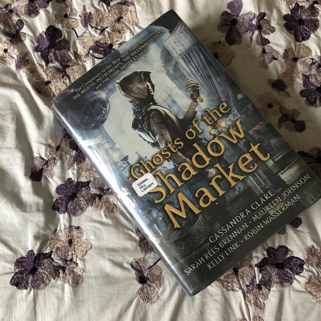 Ghosts of the Shadow Market by Cassandra Clare (and more)